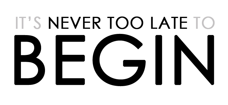 its_never_too_late