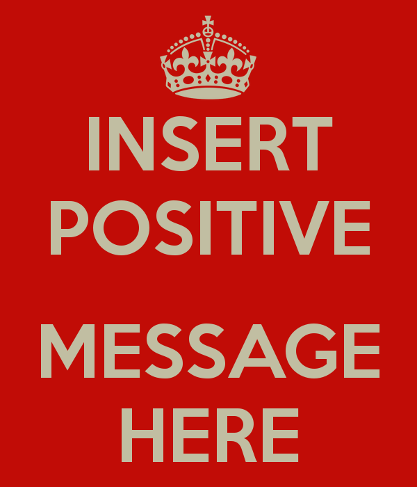 insert-positive-message-here
